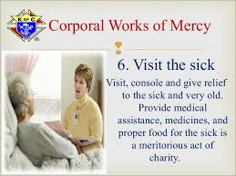 visit the sick corporal works of mercy 04 mar 2013 spiritual corporal works of mercy