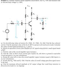 Ce Amplifier Design Values Solved Consider Common Emitter Amplifier Circuit Below U