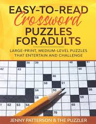 The page create a simple crossword puzzle, but you can make it as difficult as you like. Amazon Com Easy To Read Crossword Puzzles For Adults Large Print Medium Level Puzzles That Entertain And Challenge 9781673633092 Patterson Jenny Puzzler The Books