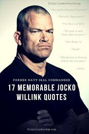 Bad Leadership Quotes 100 Memorable Jocko Willink Quotes Origin Leadership Group 51