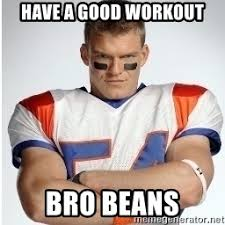 With tenor, maker of gif keyboard, add popular workout meme animated gifs to your conversations. Have A Good Workout Bro Beans Thad Castle Valentines Day Meme Generator