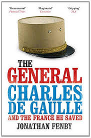 The General: Charles De Gaulle and the France He Saved: Amazon ...