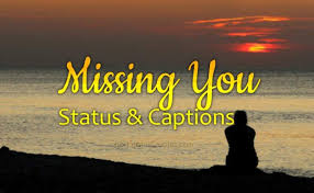 Missing You Status Whatsapp Status About Missing Someone Special