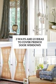 Door Window Cover 3 Ways And 23 Ideas To Cover French Door Windows Shelterness