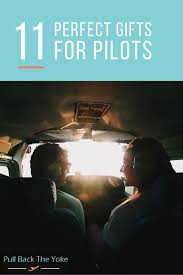 finding the perfect gift for a pilot can be challenging check out this simple list of gifts we know your pilot will absolutely love