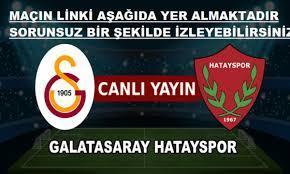 Şifresiz Galatasaray Hatayspor Maçı Canlı izle Bein Sports 1 Jestyayın  Justin TV GS Hatay Canlı izle - Kayseri Tempo
