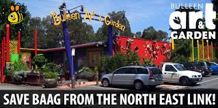 bulleen art garden is under serious threat from the proposed construction of the north east link we are now asking our community help us to survive