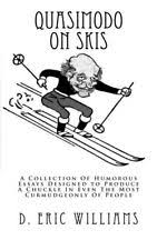 humorous shorts  quasimodo on skis a collection of humorous essays designed to produce a chuckle