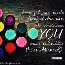 Christian Quotes Info Best of Chip Ingram Quote Jesus Considers You Valuable ChristianQuotes