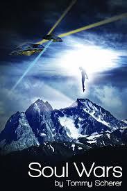 Tommy Scherer | Soul Wars A Spiritually Sci-Fi Story by Tommy Scherer