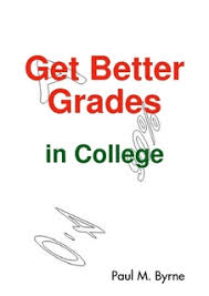 How To Get Better Grades In College Get Better Grades In College By Paul Byrne Ebook Lulu
