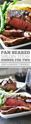 easy romantic dinner ideas for her. pan seared sirloin steak dinner for two easy romantic ideas her