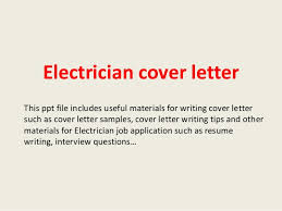 electrician cover letter this ppt file includes useful materials for writing cover letter such as cover electrician cover letter sample sample electrical technician cover letter