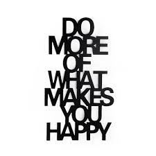 Spruch Do More Of What Makes You Happy L70cm X B39cm Schwarz
