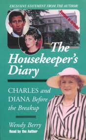 The Housekeeper's Diary: Charles and Diana Before the Breakup by Wendy Berry