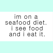Quotes about Eating Seafood (22 quotes)