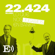 22424. Lo que nos jugamos en Bankia