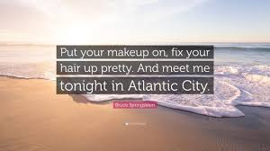 bruce springs e put your makeup on fix your hair up pretty