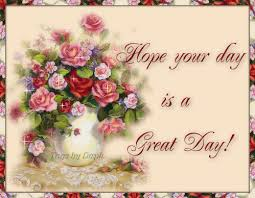 hope your day is a great day