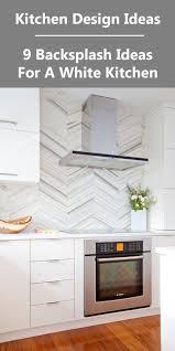 Backsplash Kitchen Design Kitchen Design Ideas 9 Backsplash Ideas For A White Kitchen