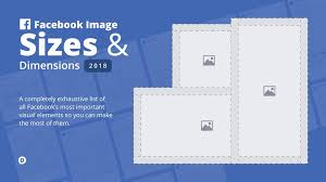 facebook image sizes 2018 everything you need to know