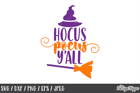 Hocus pocus and chill vector stock. Hocus Pocus Y All Svg Halloween Witch Hat Broom Png Dxf 152881 Cut Files Design Bundles