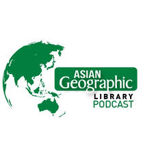 Asian Geographic Library:Podcast