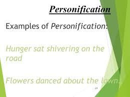 language types figurative language and literal language ppt 24 personification examples of personification hunger sat shivering on the road flowers danced about the lawn