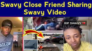 swavy friend sharing swavy death video ...