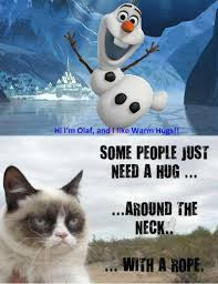 grumpy cat quotes frozen. Simple Cat The Best Part Is Olaf Would Probably Just Think It Was A Hug And Love  Grumpycat Forever For Grumpy Cat Quotes Frozen Q