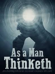 It is our future in which we will find our greatness. Watch As A Man Thinketh An Inspirational Classic Comes To Life Prime Video