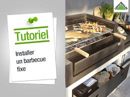 Comment Installer Un Barbecue Fixe Leroy Merlin Youtube