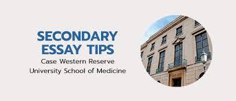 med school application case western reserve university school specific med secondary essay tips
