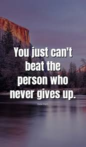 55 Never Give Up Quotes That Will Inspire You Deeply Dreams Quote