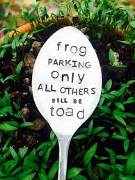 frog parking only all others will be toad garden marker garden spoon garden