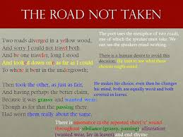 robert frost ppt  the road not taken the poet uses the metaphor of two roads one of which