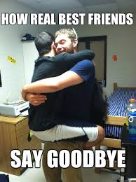How Real Best Friends say goodbye - Misc - quickmeme via Relatably.com