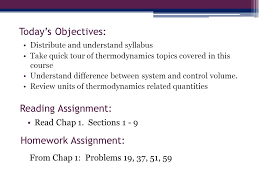 thermodynamics egr lecture introduction to thermodynamics today s objectives distribute and understand syllabus take quick tour of thermodynamics topics covered in this