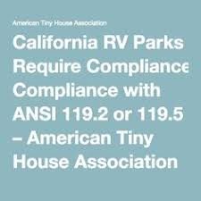 tiny house community california. California RV Parks Require Compliance With ANSI 119.2 Or 119.5 \u2013 American Tiny House Association Community P