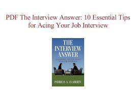 Tips For Acing A Job Interview The Interview Answer 10 Essential Tips For Acing Your Job