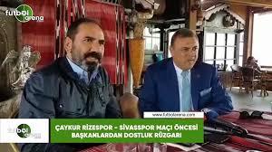 Çaykur Rizespor - Sivasspor maçı öncesi başkanlardan dostluk rüzgarı -  Dailymotion Video