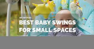 Best Baby Swings For Small Spaces 2017 - Buyer's Guide and Reviews