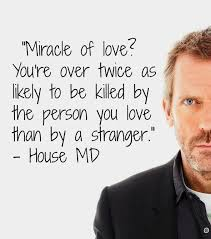House Quotes Awesome House MD Love Quotes For My Obsessions Pinterest House Md