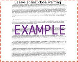 essays against global warming college paper service essays against global warming essay on global warming is among the to inform people of