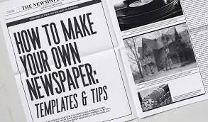 Creative Newspaper Template How To Make Your Own Newspaper Templates Tips Creative