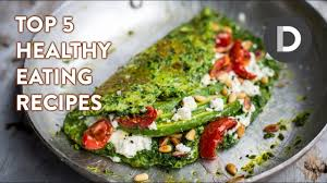 top 5 best healthy eating recipes