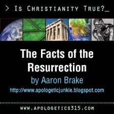 The Facts of the Resurrection by Aaron Brake    The evidence for the resurrection is better than for claimed miracles in any other religion