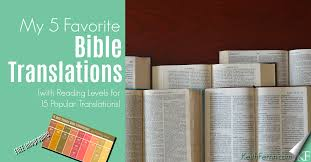 Most Accurate Bible Translation Chart My 5 Favorite Bible Translations With Reading Levels For 15