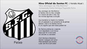 Hino Oficial do Santos F.C. ( VERSÃO ATUAL ) - YouTube