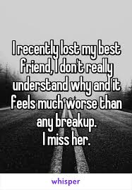 Losing A Best Friend Quotes Inspiration The Sad Reality Of What Losing A Best Friend Feels Like